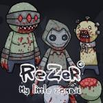 ReZer: My little Zombie